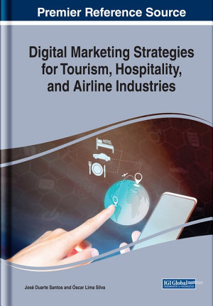 Digital Marketing Strategies for Tourism  Hospitality  and Airline Industries PDF