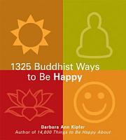 1325 Buddhist Ways to Be Happy PDF
