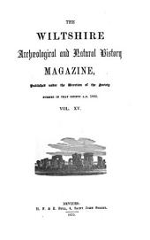 The Wiltshire Archaeological and Natural History Magazine: Volumes 15-16