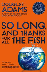 So Long  and Thanks for All the Fish Book
