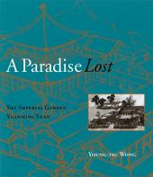 A Paradise Lost: The Imperial Garden Yuanming Yuan