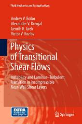 Physics of Transitional Shear Flows: Instability and Laminar–Turbulent Transition in Incompressible Near-Wall Shear Layers