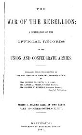 The War of the Rebellion: A Compilation of the Official Records of the Union and Confederate Armies, Volume 49, Part 2