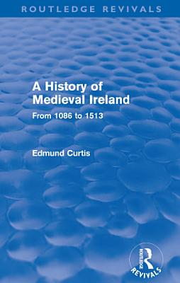 A History of Medieval Ireland  Routledge Revivals  PDF