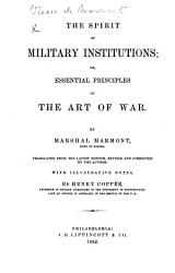 The Spirit of Military Institutions  Or Essential Principles of the Art of War  Translated from the Latest Edition  Revised     by the Author  With Illustrative Notes  by H  Copp  e PDF