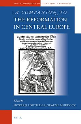 A Companion to the Reformation in Central Europe PDF