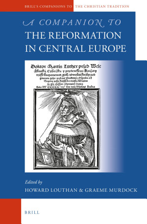 A Companion to the Reformation in Central Europe
