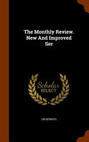 The Monthly Review  New and Improved Ser PDF