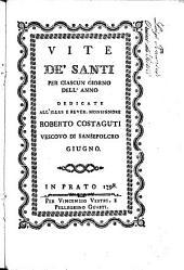 Vite de' santi per ciascun giorno dell'anno dedicate all'illus. e rever. monsignore Roberto Costaguti vescovo di Sansepolcro gennaio [-dicembre]: Giugno, Volume 6