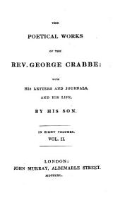 The library. The village. The newspaper. The parish register. The birth of flattery. Reflections. Sir Eustace Grey. The hall of justice. Woman. Miscellaneous poems