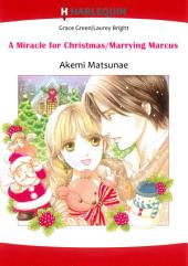 A MIRACLE FOR CHRISTMAS/ MARRYING MARCUS: Harlequin Comics