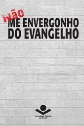 Não me envergonho do Evangelho