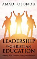 Leadership in Christian Education  Teaching is an Essential Element of Leadership PDF