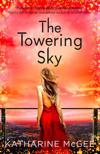 Download The Towering Sky  The Thousandth Floor  Book 3  Book