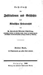 Lehrbuch für Institutionen und Geschichte des Römischen Privat-Rechts: ¬Das Obligationenrecht zum größern Theil enthaltend, Band 3