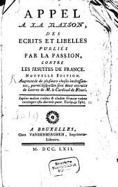 Appel A La Raison, Des Ecrits Et Libelles Publiés Par La Passion, Contre Les Jesuites De France: 1