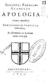 Iohannis Rudolphi Glauberi Apologia contra mendaces Christophori Farnneri calumnias: ex Germanico in Latinum idioma trans-fusa