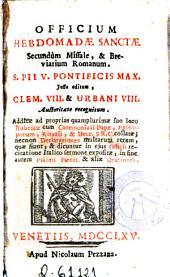 Officium Hebdomadae Sanctae: secundum Missale & Breviarium romanum S. Pii V ... jussu editum ...