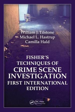 Fisher Techniques of Crime Scene Investigation First International Edition PDF