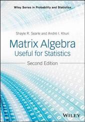 Matrix Algebra Useful for Statistics: Edition 2