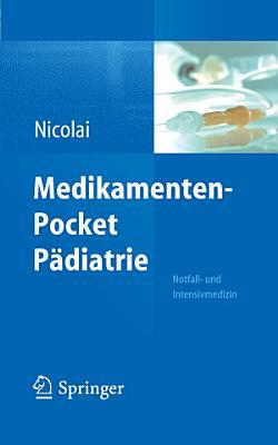 Medikamenten Pocket P  diatrie   Notfall  und Intensivmedizin PDF