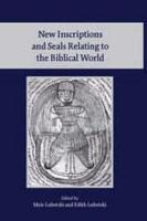 New Inscriptions and Seals Relating to the Biblical World PDF