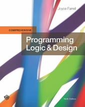 Programming Logic and Design, Comprehensive: Edition 9