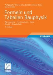 Formeln und Tabellen Bauphysik: Wärmeschutz - Feuchteschutz - Klima - Akustik - Brandschutz, Ausgabe 2