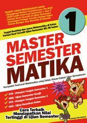 Master Semester Matika Kelas 1 SD: Cara Terbaik Mendapatkan Nilai Tertinggi di Ujian Semester