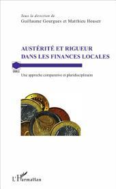 Austérité et rigueur dans les finances locales: Une approche comparative et pluridisciplinaire
