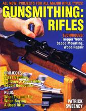 Gunsmithing - Rifles: Edition 8