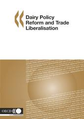 Dairy Policy Reform and Trade Liberalisation