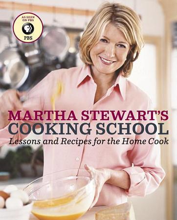 Martha Stewart s Cooking School PDF
