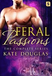 Feral Passions: The Complete Series