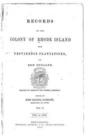 Records of the Colony of Rhode Island and Providence Plantations, in New England: Printed by Order of the General Assembly, Volume 10