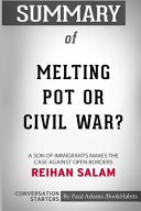 Summary of Melting Pot Or Civil War? by Reihan Salam