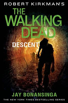 Robert Kirkman s The Walking Dead  Descent PDF