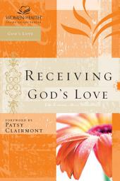 Receiving God's Love: Women of Faith Study Guide Series