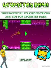 Geometry Dash The Unofficial Strategies Tricks and Tips for Geometry Dash