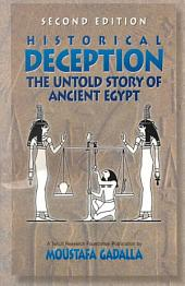 Historical Deception: The Untold Story of Ancient Egypt