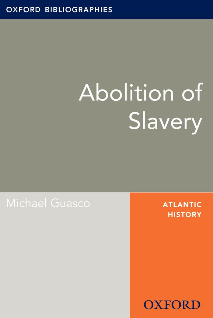 Abolition of Slavery: Oxford Bibliographies Online Research Guide