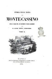 Storia della Badia di Montecassino divisa in libri nove, ed illustrata di note e documenti di Luigi Tosti cassinese: Volume 2