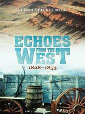 Echoes from the West: 1828–1853