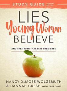 Lies Young Women Believe Study Guide Book