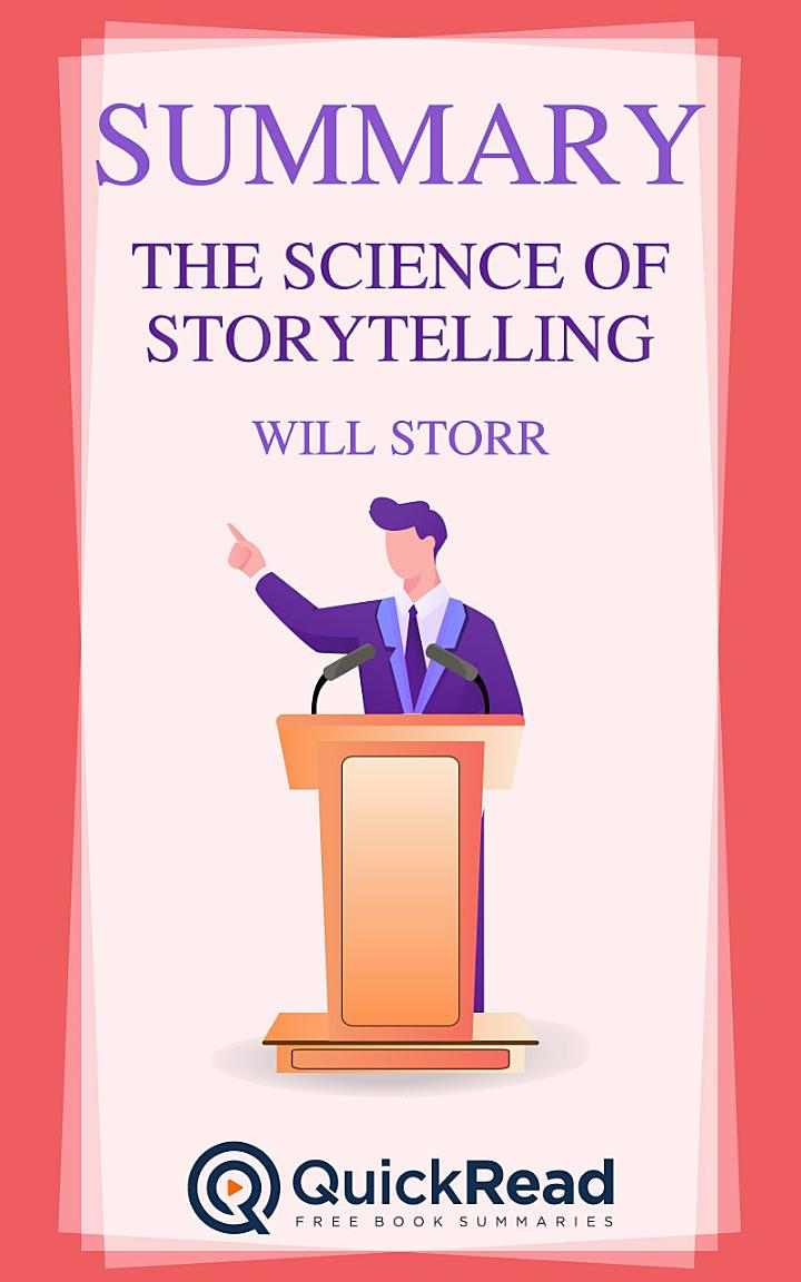 The Science of Storytelling by Will Storr (Summary)