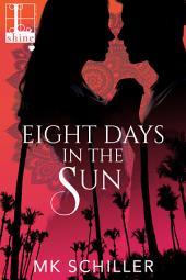 Eight Days in the Sun