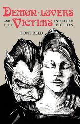 Demon Lovers and Their Victims in British Fiction PDF