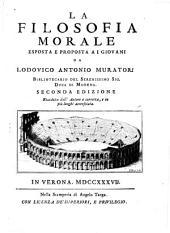La filosofia morale esposta e proposta ai giovani da Lodovico Antonio Muratori ...