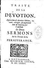Traité de la dévotion ...augmenté de deux sermons sur les devoirs de la Persévérance par Pierre Jurieu