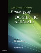 Jubb, Kennedy & Palmer's Pathology of Domestic Animals - E-Book:: Volume 1, Edition 6
